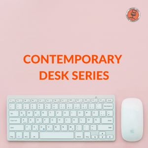 Contemporary Desk Series
